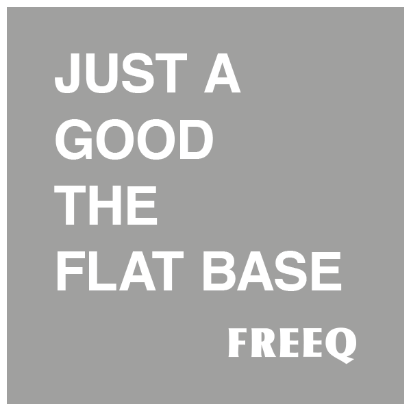 just a good the flat base